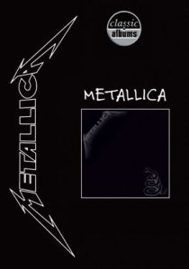 Classic Albums Metallica The Black Album
